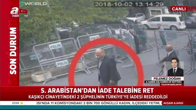 Suudi Arabistan'dan Türkiye'nin iade talebine ret