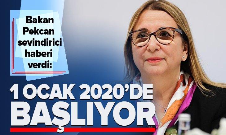 BAKAN PEKCAN SEVİNDİRİCİ HABERİ VERDİ! 1 OCAK 2020'DEN İTİBAREN...