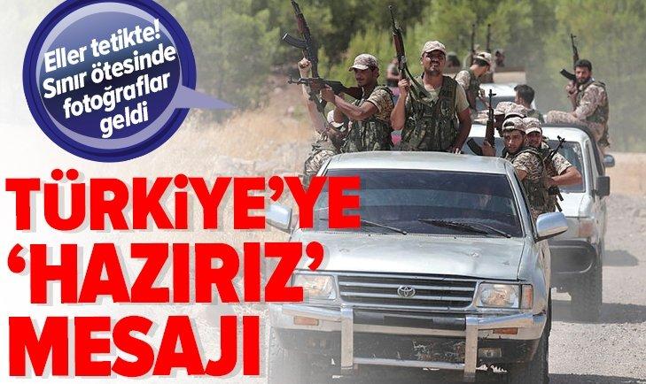 ELLER TETİKTE! TÜRKİYE'YE 'HAZIRIZ' MESAJI