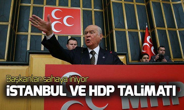 BAHÇELİ'DEN İSTANBUL VE HDP TALİMATI!