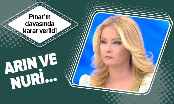 PINAR KAYNAK'IN DAVASINDA KARAR VERİLDİ!