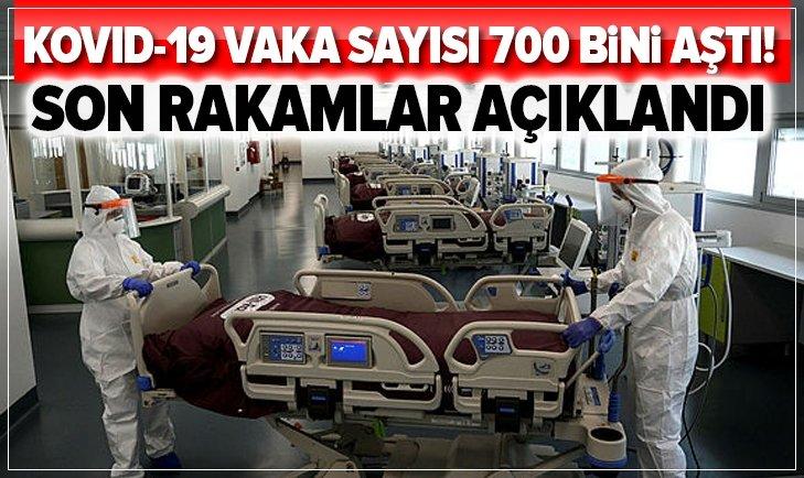 KOVİD-19 VAKA SAYISI 700 BİNİ GEÇTİ!