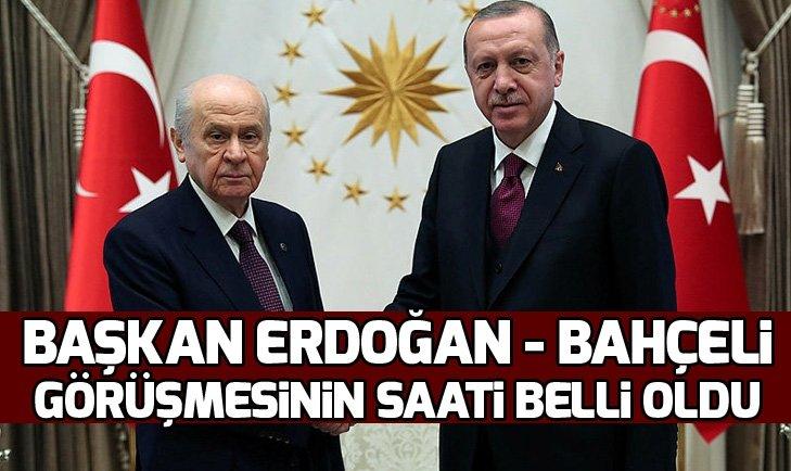 Başkan Erdoğan ve Bahçeli görüşmesinin saati belli oldu