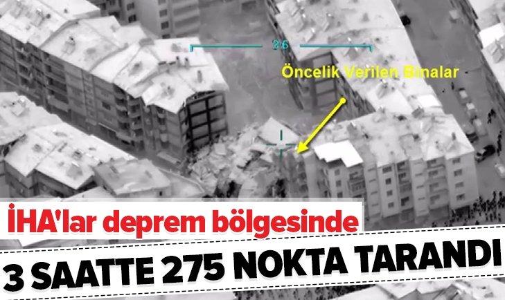 İHA'LAR DEPREM BÖLGESİNDE 3 SAATTE 275 NOKTAYI TARADI