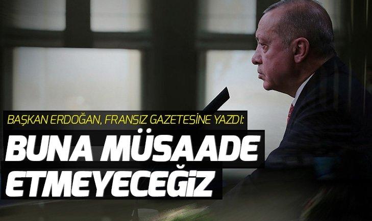 BAŞKAN ERDOĞAN'DAN LE FİGARO GAZETESİNE MAKALE
