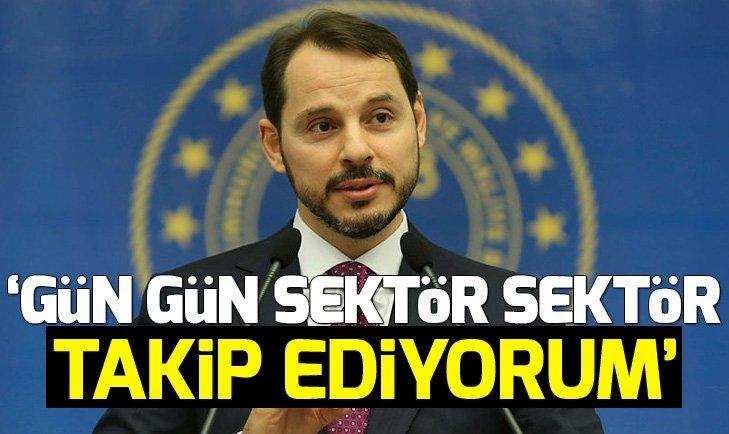 Bakan Albayrak: Gün-gün, sektör-sektör takip ediyorum!