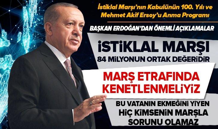 Başkan Erdoğan: İstiklal Marşı etrafında kenetlenmeliyiz