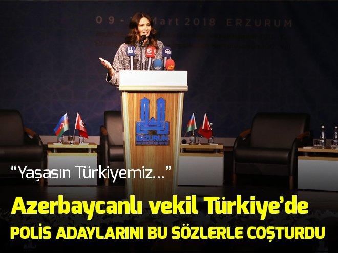 AZERBAYCANLI VEKİL: YAŞASIN TÜRKİYEMİZ!