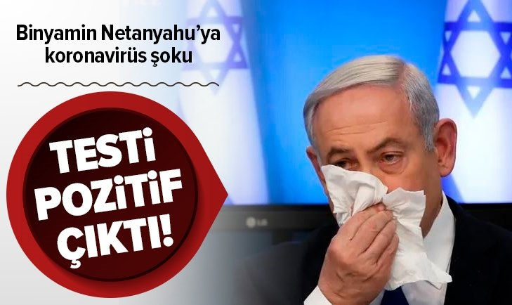 NETANYAHU'YA KORONAVİRÜS ŞOKU!
