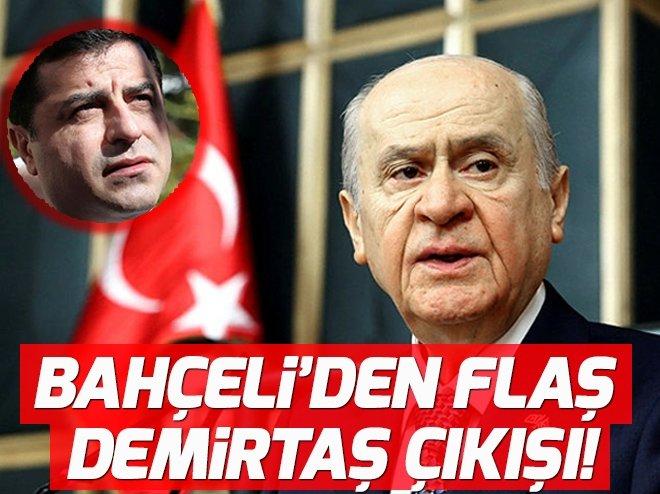 MHP LİDERİ BAHÇELİ'DEN DEMİRTAŞ ÇIKIŞI!