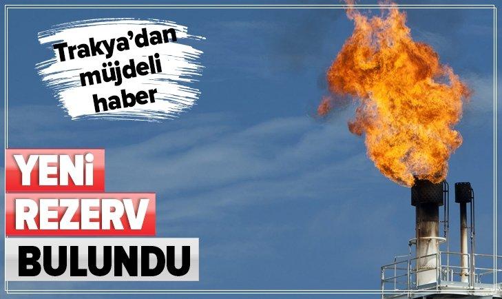 TRAKYA'DAN MÜJDELİ HABER! İKİNCİ REZERV BULUNDU