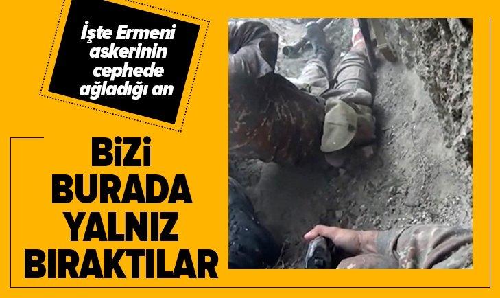 Ermenistan askerinin cephede ağladığı an!