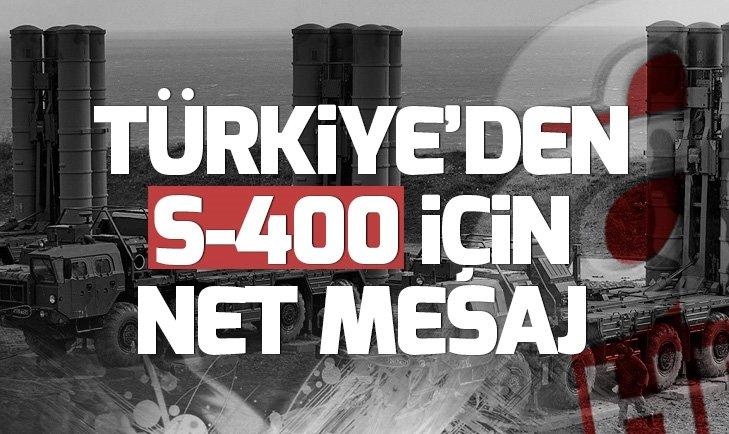 Türkiye'den S-400'ler için net mesaj: Anlaşma bitti
