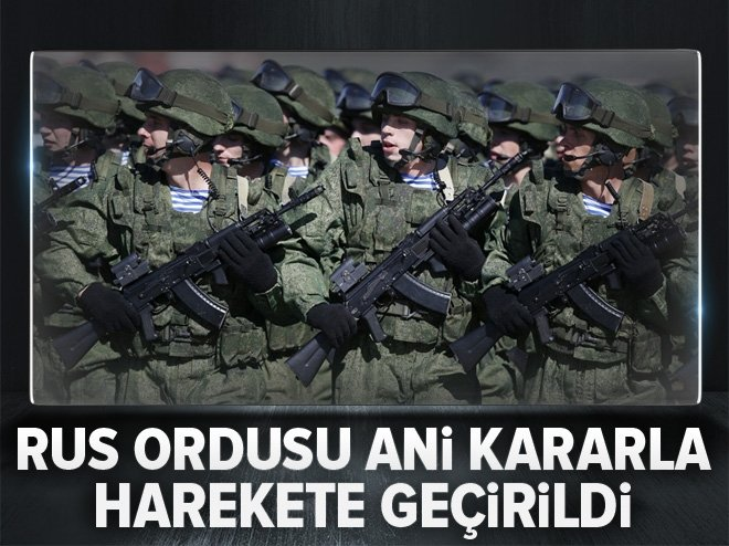 RUS ORDUSU ALARMA GEÇİRİLDİ