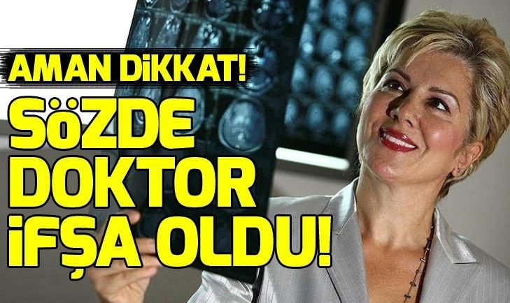 DOKTOR DEĞİL DOLANDIRICI! SÖZDE DOKTOR CAHİDE TOPSAKAL'A YÜZLERCE ŞİKAYET SONRASI CEZA...