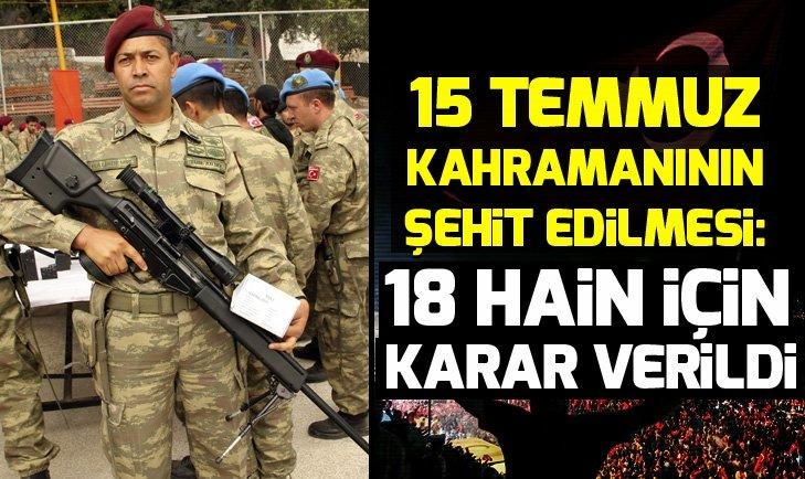 Son dakika: Ömer Halisdemir'in şehit edilmesi: 18 sanık hakkında karar verildi