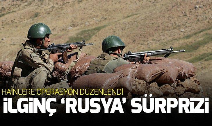 TERÖRİSTLERE YAPILAN OPERASYONDA 'RUSYA' SÜRPRİZİ!