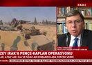 Son dakika: Kuzey Irak'a kara harekatı! Gürsel Tokmakoğlu Pençe - Kaplan operasyonun detaylarını anlattı |Video