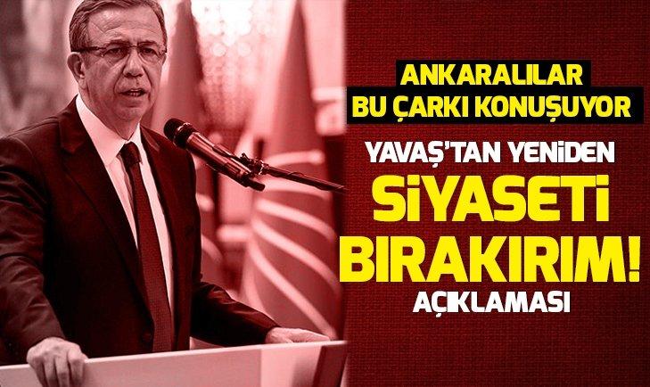 CHP'nin Ankara adayı Mansur Yavaş'tan yeniden 'siyaseti bırakırım' çıkışı