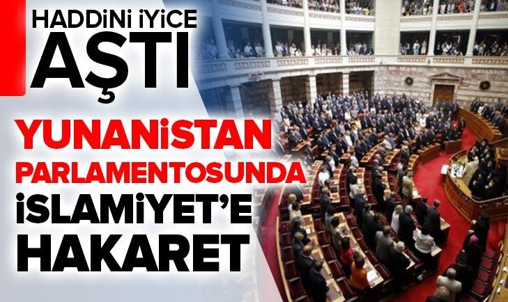 YUNANİSTAN PARLAMENTOSUNDA İSLAMİYET'E HAKARET