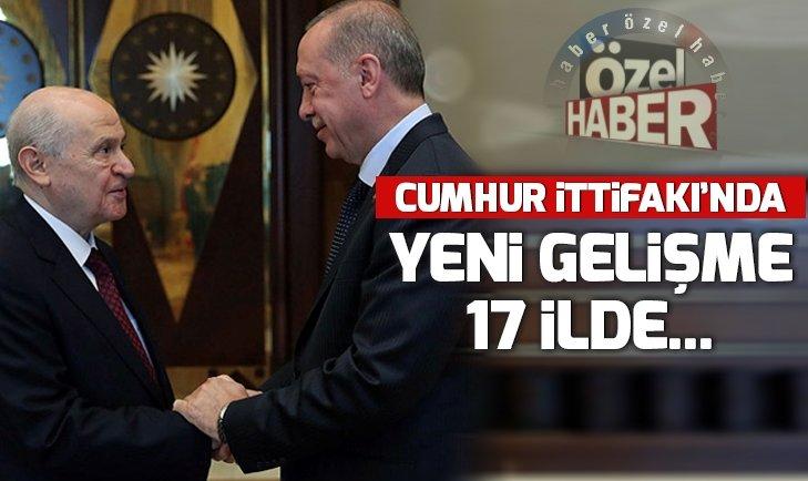CUMHUR İTTİFAKI'NDA FLAŞ GELİŞME 17 İLDE...