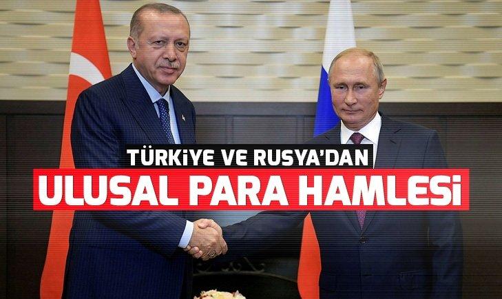 TÜRKİYE VE RUSYA'DAN TİCARETTE ULUSAL PARA HAMLESİ