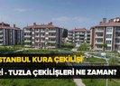TOKİ Silivri - Tuzla kura çekilişi ne zaman saat kaçta? TOKİ İstanbul kura çekiliş takvimi!