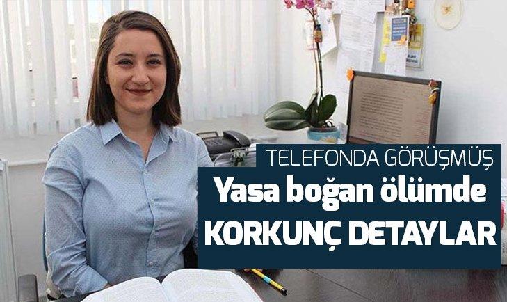 YASA BOĞAN ÖLÜMDE KORKUNÇ DETAYLAR... TELEFONDA SÖYLEMİŞ