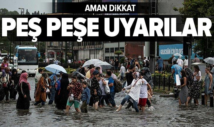 METEOROLOJİ'DEN PEŞ PEŞE UYARILAR!
