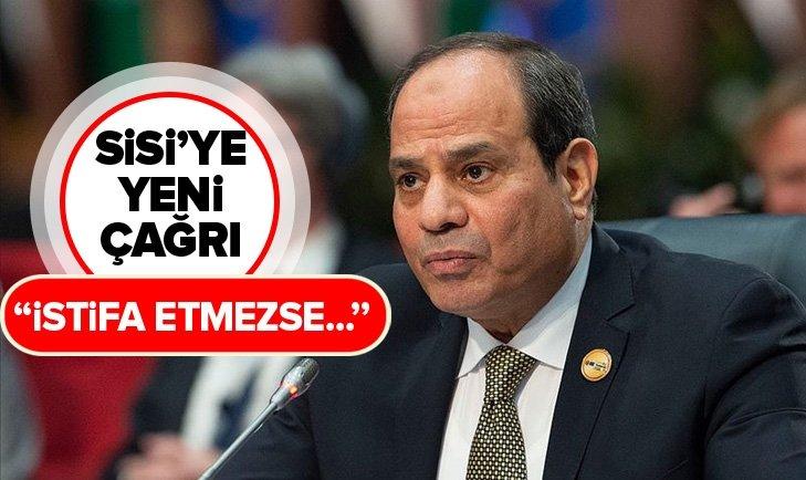 MISIR'DA DARBECİ SİSİ İÇİN YENİ ÇAĞRI! İSTİFA ETMEZSE...