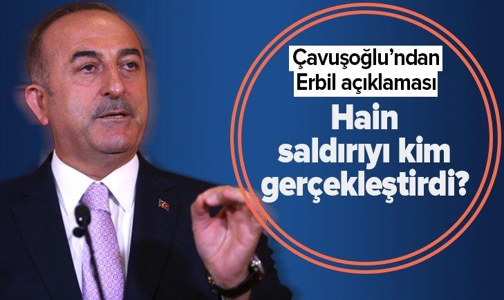 BAKAN ÇAVUŞOĞLU'NDAN ERBİL AÇIKLAMASI!