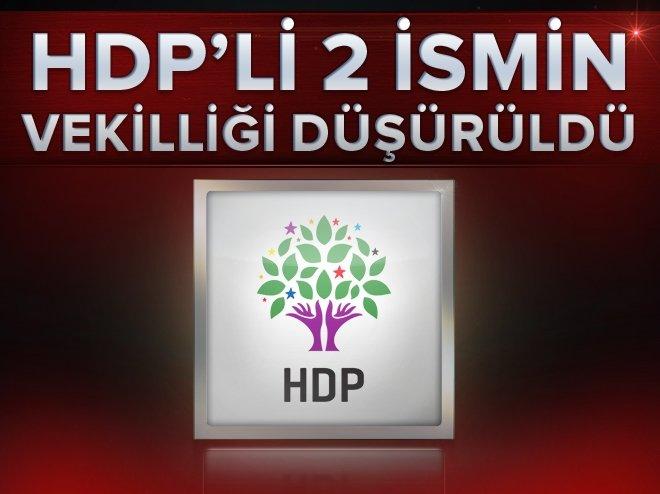 HDP'Lİ 2 İSMİN VEKİLLİĞİ DÜŞÜRÜLDÜ