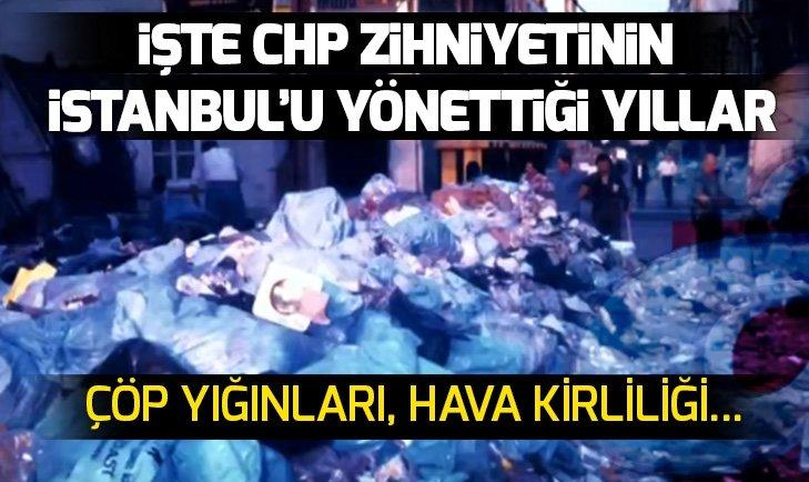 İşte CHP'nin İstanbul'u yönettiği yıllar