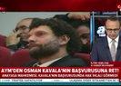Anayasa Mahkemesi Osman Kavala kararını açıkladı