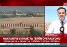 Hakkari ve Şırnak'ta terör operasyonu: 9 terörist etkisiz hale getirildi