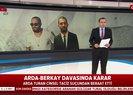 Son dakika: Arda Turan Berkay davasında karar çıktı! Arda'ya hapis şoku |Video
