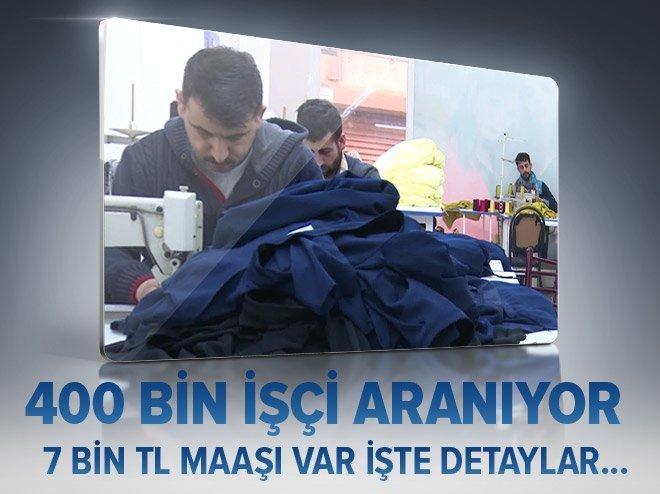 400 BİN İŞÇİ ARANIYOR