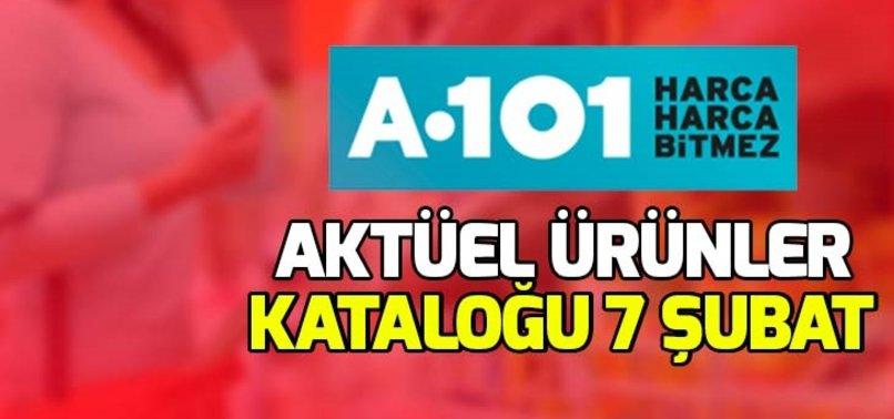 A101 AKTÜEL ÜRÜNLER KATALOĞU 7 ŞUBAT