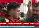 Dünya şampiyonu Rıza Kayaalp Türkiye'ye döndü İşte ilk sözleri | Video