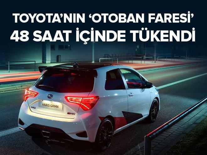 Toyota'nın 'otoban faresi' 48 saat içinde tükendi
