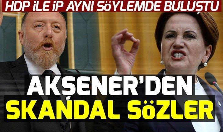 HDP ve İyi Parti yine aynı söylemde buluştu