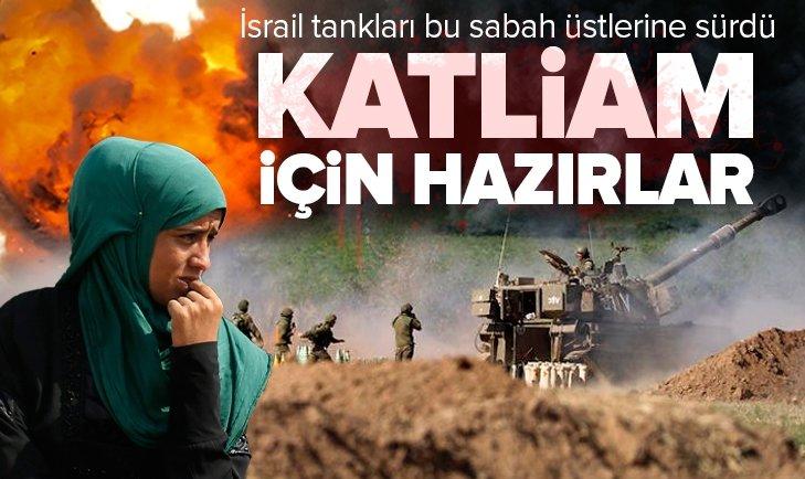 Katil devlet İsrail katliam için hazırlıklarını tamamladı!