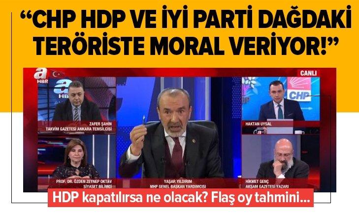 CHP, HDP ve İYİ Parti teröristlere moral veriyor!