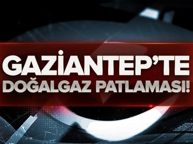 GAZİANTEP'TE DOĞALGAZ PATLAMASI