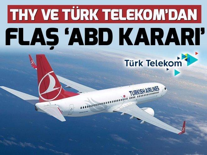 THY ve Türk Telekom'dan flaş 'ABD kararı'