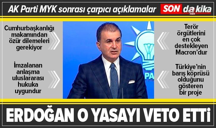 AK Parti Sözcüsü Ömer Çelik: Cumhurbaşkanımız Erdoğan termik santrallere filtre takılmasını erteleyen düzenlemeyi veto etti