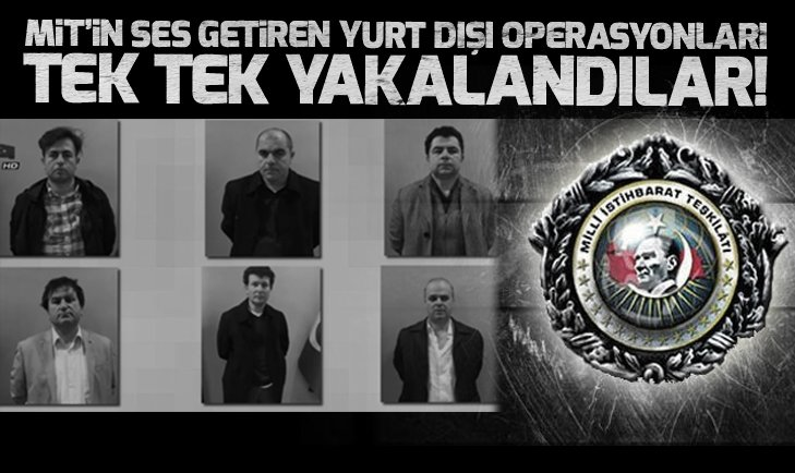 MİT'TEN SES GETİREN OPERASYONLAR!