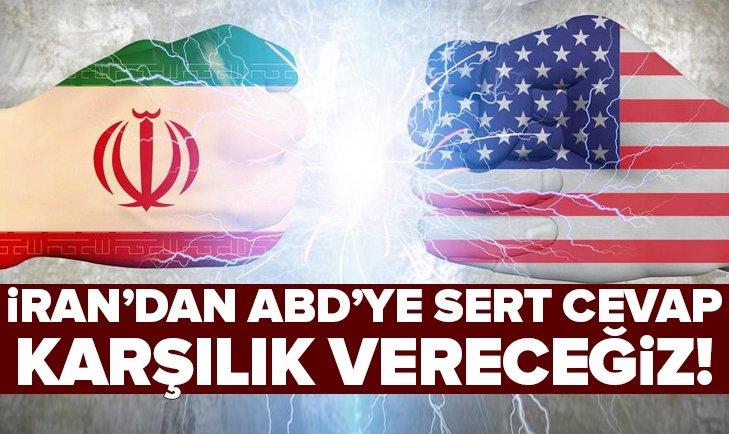 İRAN'DAN ABD'YE UYARI! TACİZLER DEVAM EDERSE KARŞILIK VERECEĞİZ