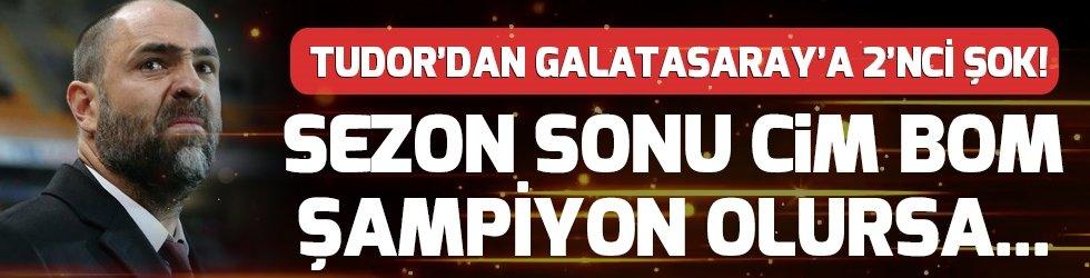 Tudor'dan Galatasaray'a 2. şok!