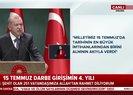 Başkan Erdoğandan 15 Temmuz mesajı: Dünyada örneği yok